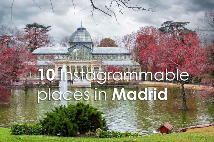 10 OF THE MOST INSTAGRAMMABLE PLACES IN MADRID